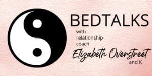 Bedtalks relationship podcast 2 - Healing
